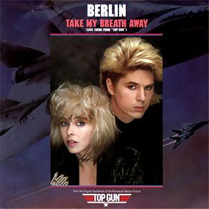 Classic 45 Berlin Take My Breath Away Columbia 05903