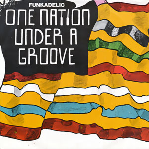 One Nation Under A Groove- Part I/ Part II
